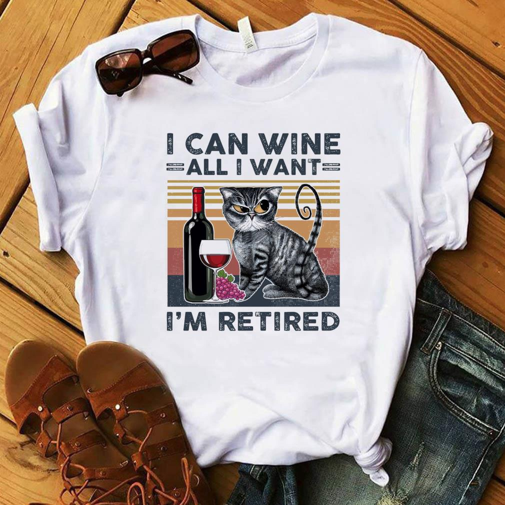 Official Cat I Can Wine All I Want I'm Retired Vintage Shirt