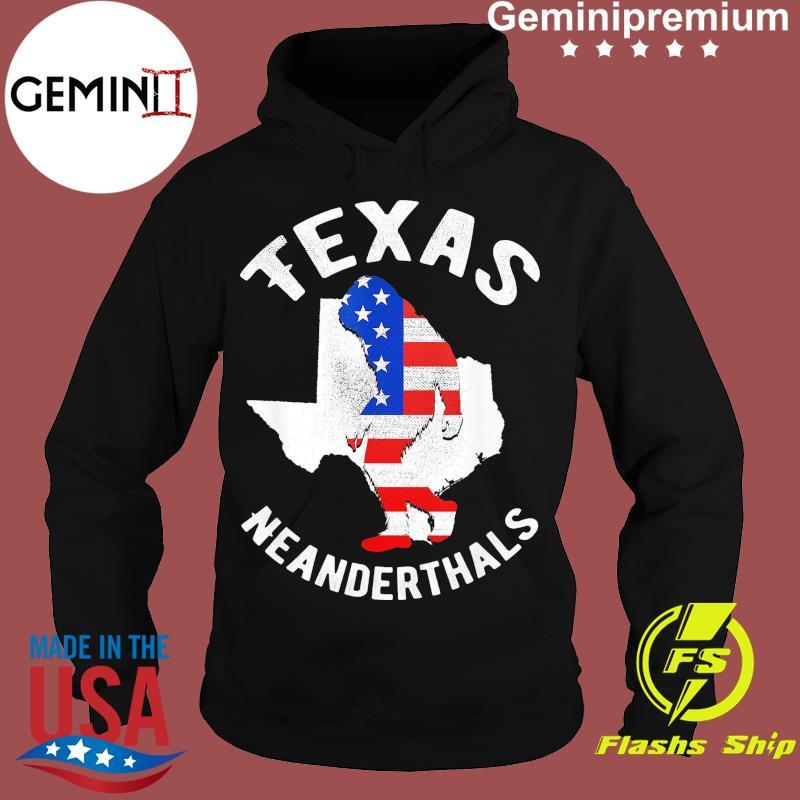 2021 American Flag Neanderthal For Proud Texas Neanderthals Shirt Hoodie