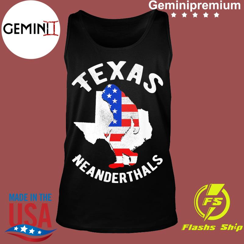 2021 American Flag Neanderthal For Proud Texas Neanderthals Shirt Tank top