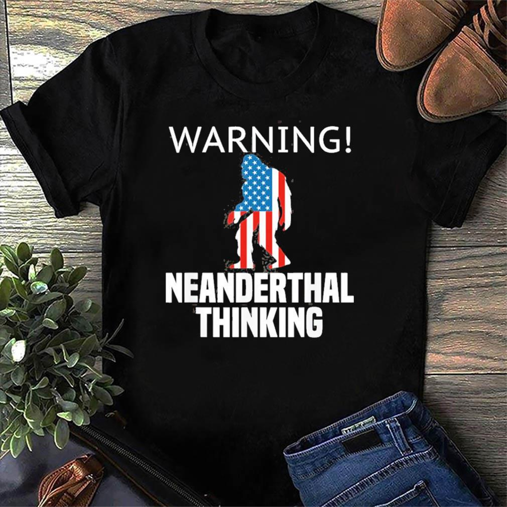 American Flag Neanderthal Thinking for Proud Neanderthals Shirt