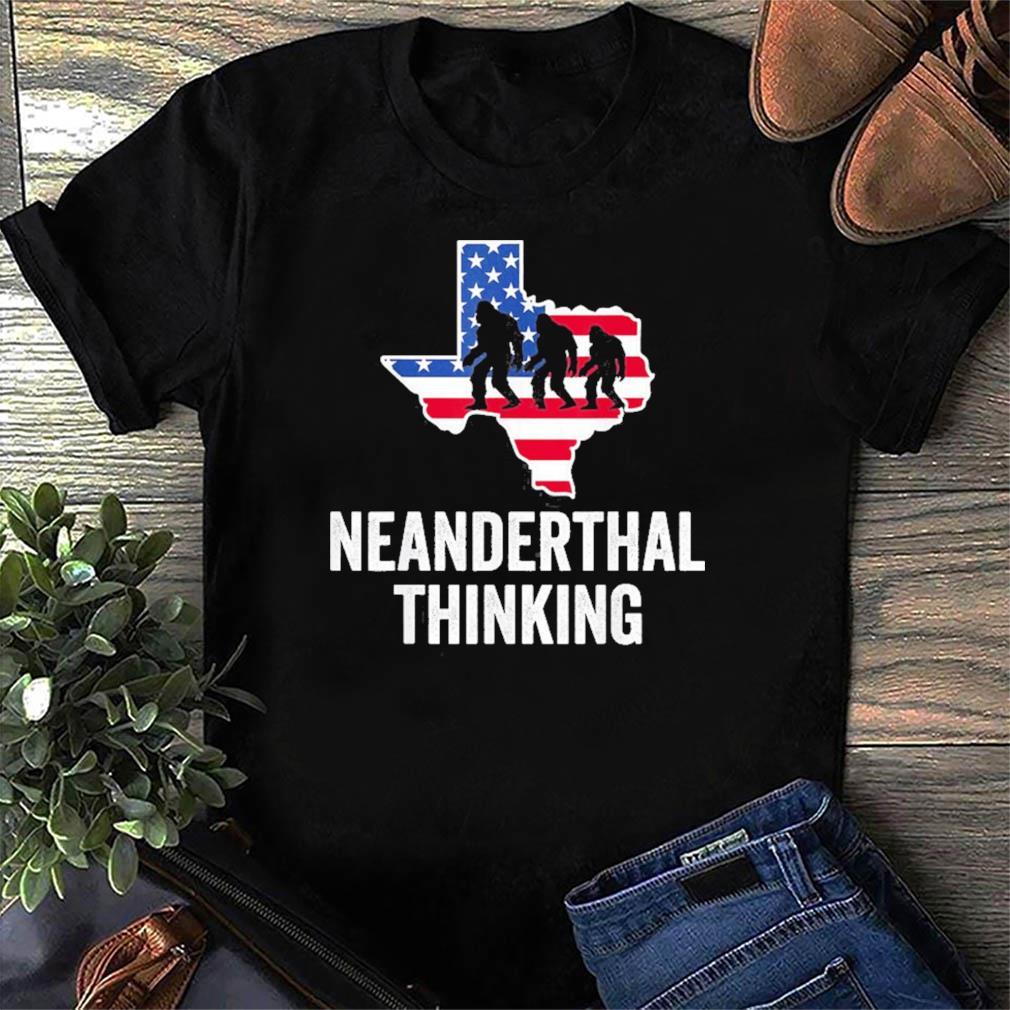 American Flag Neanderthal Thinking for Proud Neanderthals Texas Shirt