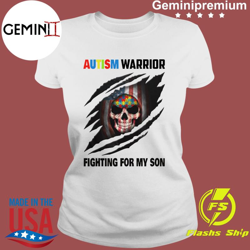 Autism Warrior Skull Fighting For My Son With American Flag Shirt Ladies tee