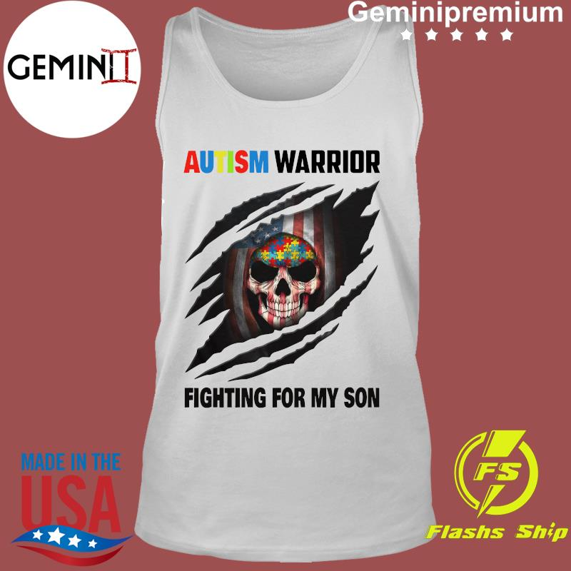 Autism Warrior Skull Fighting For My Son With American Flag Shirt Tank Top