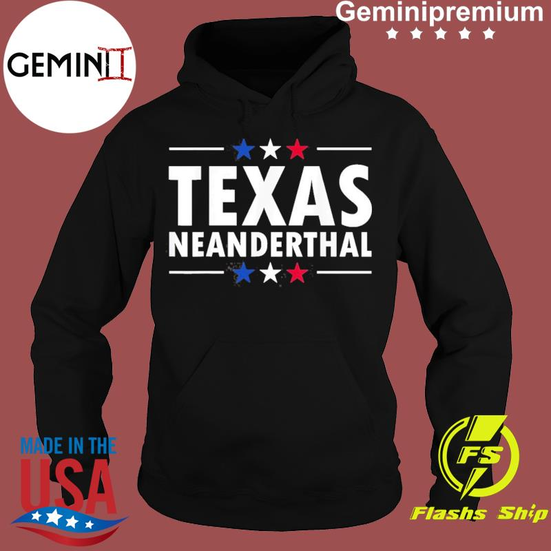 Texas Neanderthal Classic T-Shirt Hoodie