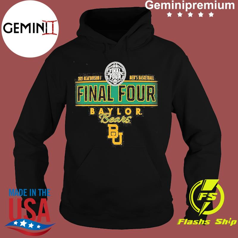 2021 NCAA Divisions Men's Basketball Final Four Baylor Bears BU s Hoodie