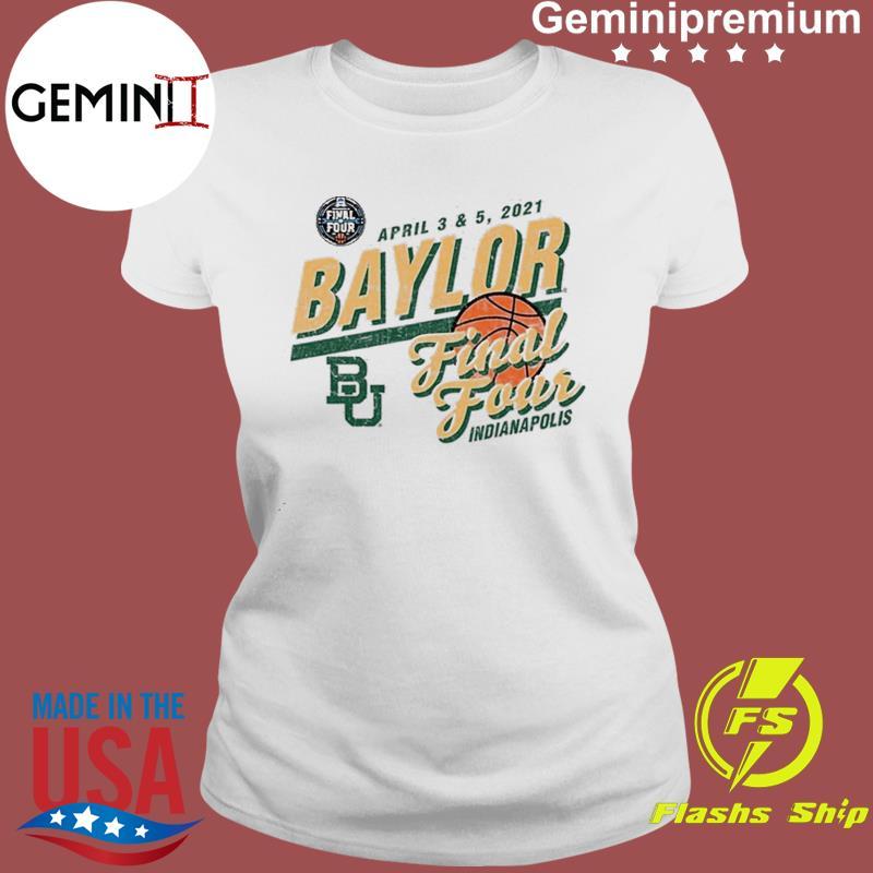 Baylor Bears Basketball Final Four Indianapolis Apr 2021 Shirt Ladies tee