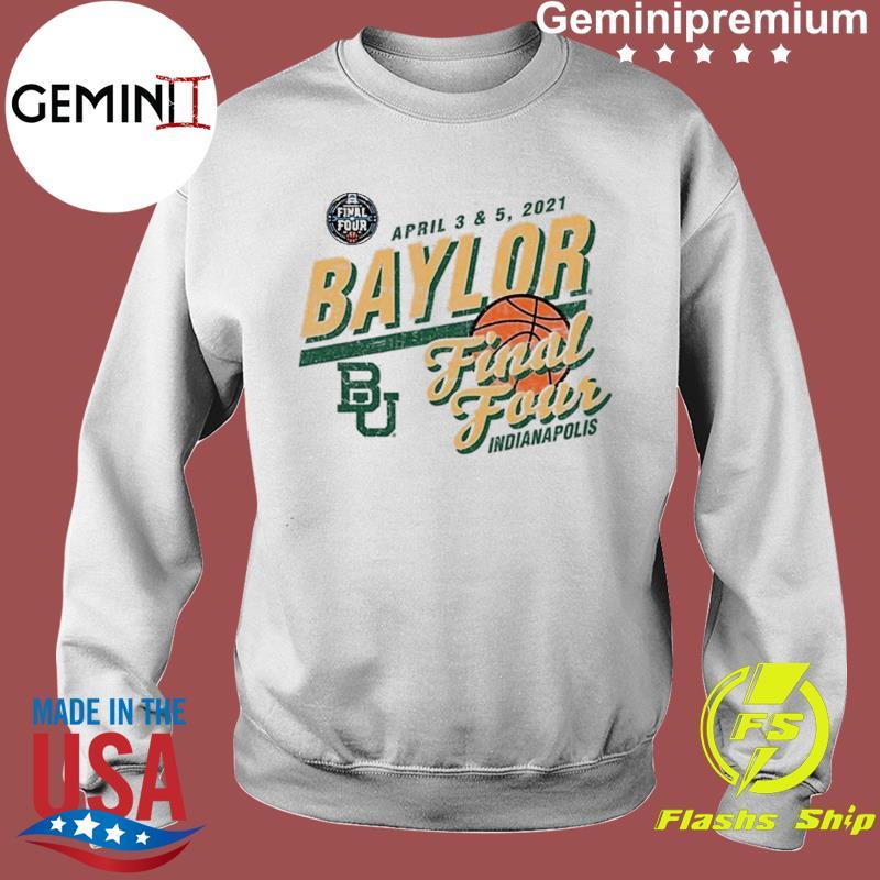 Baylor Bears Basketball Final Four Indianapolis Apr 2021 Shirt Sweater