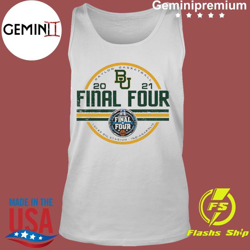 Baylor Bears BU With Baylor Basketball 2021 Final Four Shirt Tank Top