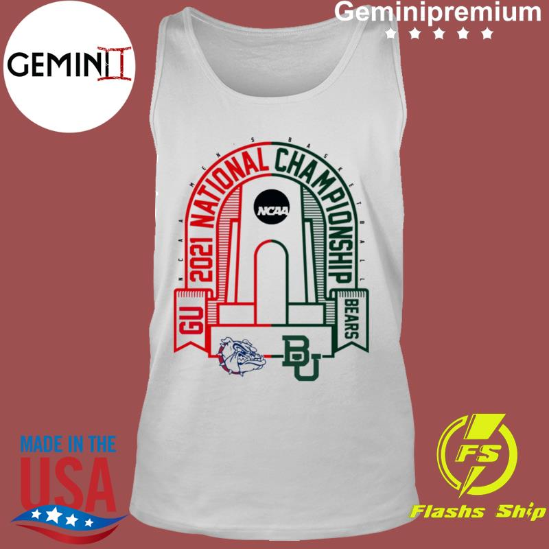 BU Baylor Bears vs GU Gonzaga Bulldogs 2021 NCAA Men's Basketball National T-Shirt Tank Top