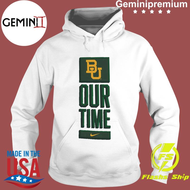 Nike BU Baylor Bears Basketball Our Time Bench Legend Performance Shirt Hoodie