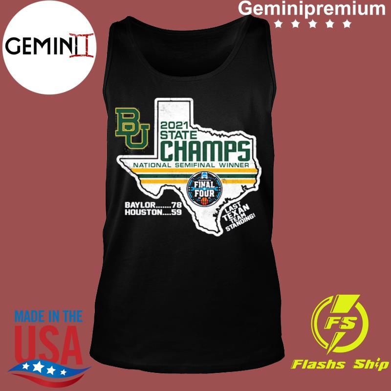 Official BU Baylor Bears 2021 State Champs National Semifinal Winner Final Four Last Texan Team Standing Shirt Tank top