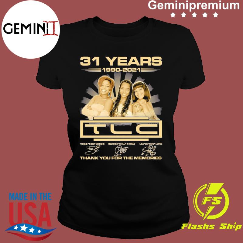 Official The TLC Band 31 Years 1990 2021 Signatures Thank You For The Memories Shirt Ladies tee