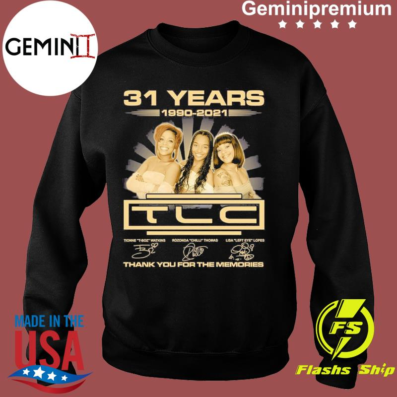 Official The TLC Band 31 Years 1990 2021 Signatures Thank You For The Memories Shirt Sweater