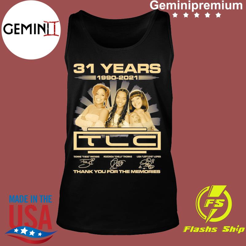 Official The TLC Band 31 Years 1990 2021 Signatures Thank You For The Memories Shirt Tank top