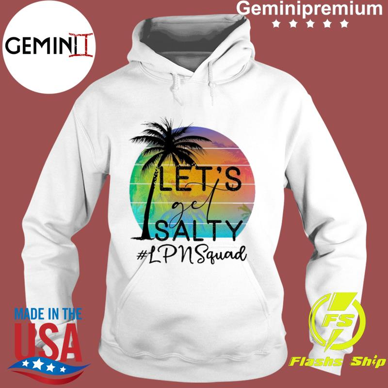 Official Let's Get Salty #lPNsquad Retro Sunset - Happy Summer 2021 Shirt Hoodie