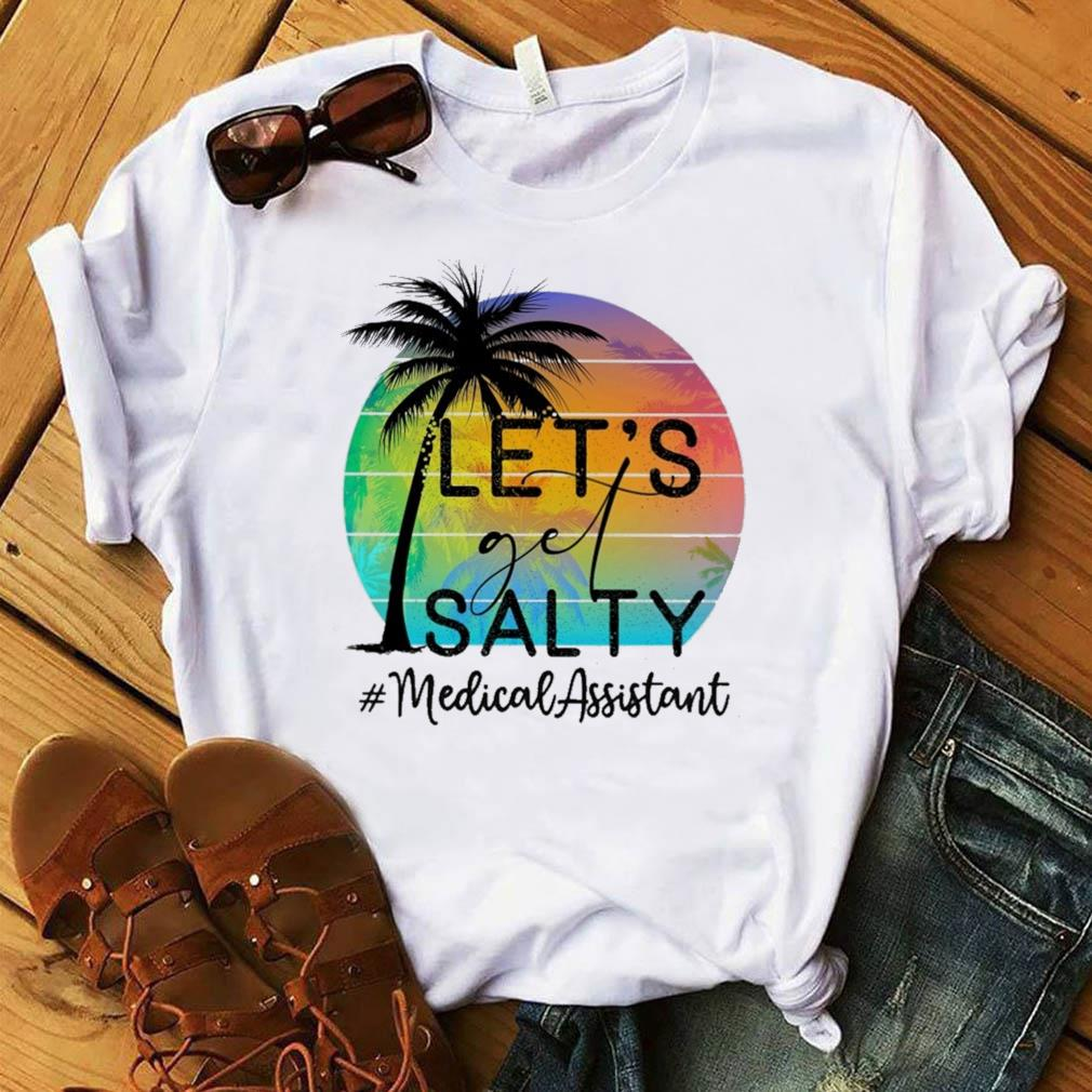 Official Let's Get Salty #MedicalAssistant Retro Sunset - Happy Summer 2021 Shirt