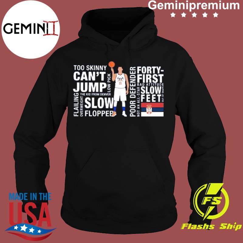 Nikola Jokić Too Skinny Can't Jump MVP Joke's On You Michael Malone's Shirt Hoodie