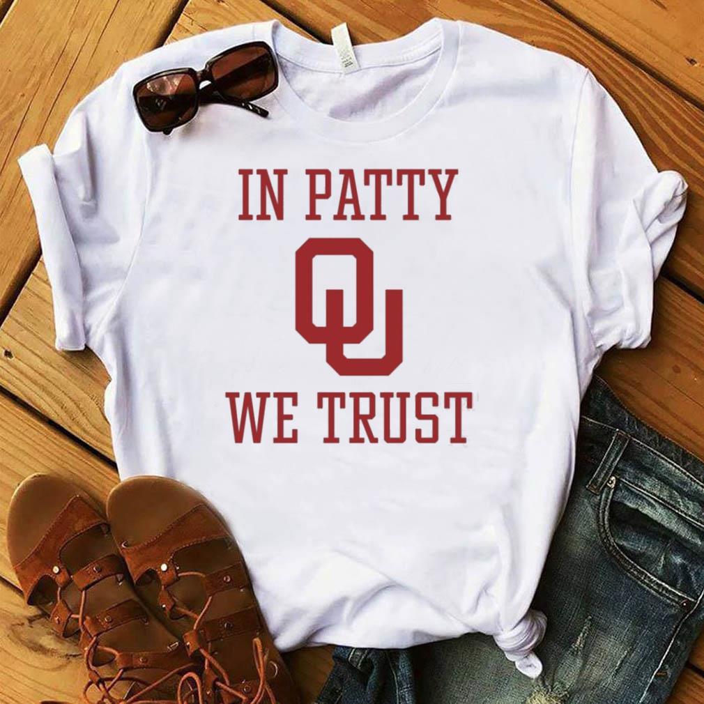 Oklahoma Sooners In Patty We Trust Shirt