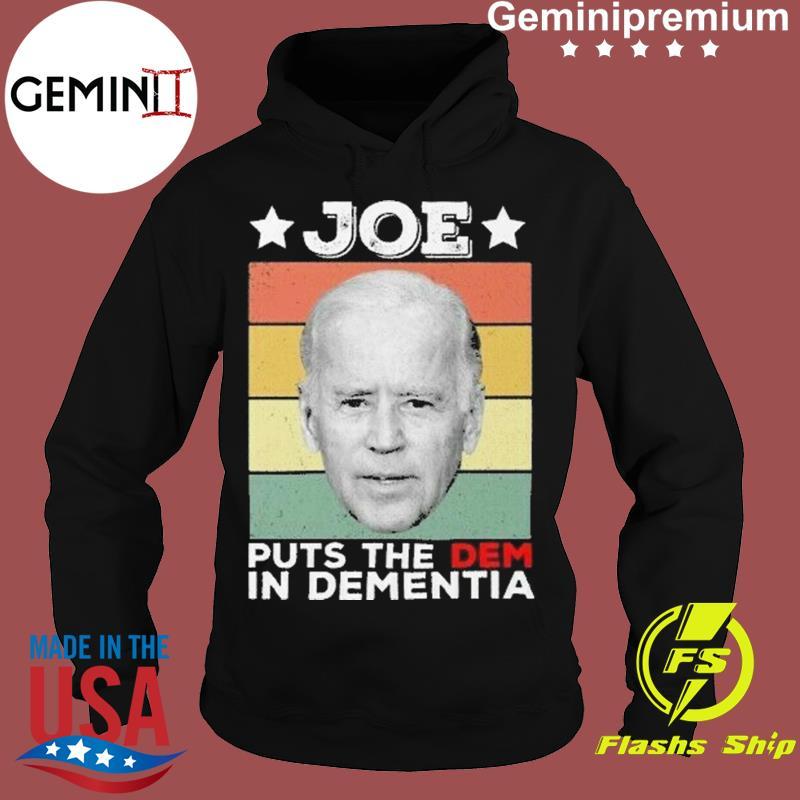 The Patriot Party - Joe- Puts The Dem In Dementia Vintage Shirt Hoodie