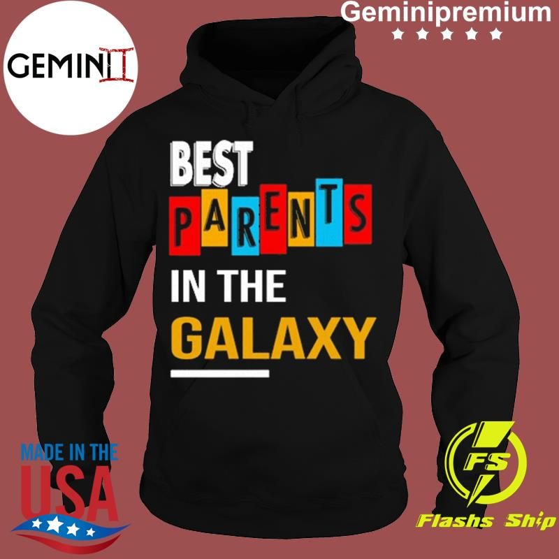 Best Parents In The Galaxy For Parents Day 2021 Shirt Hoodie