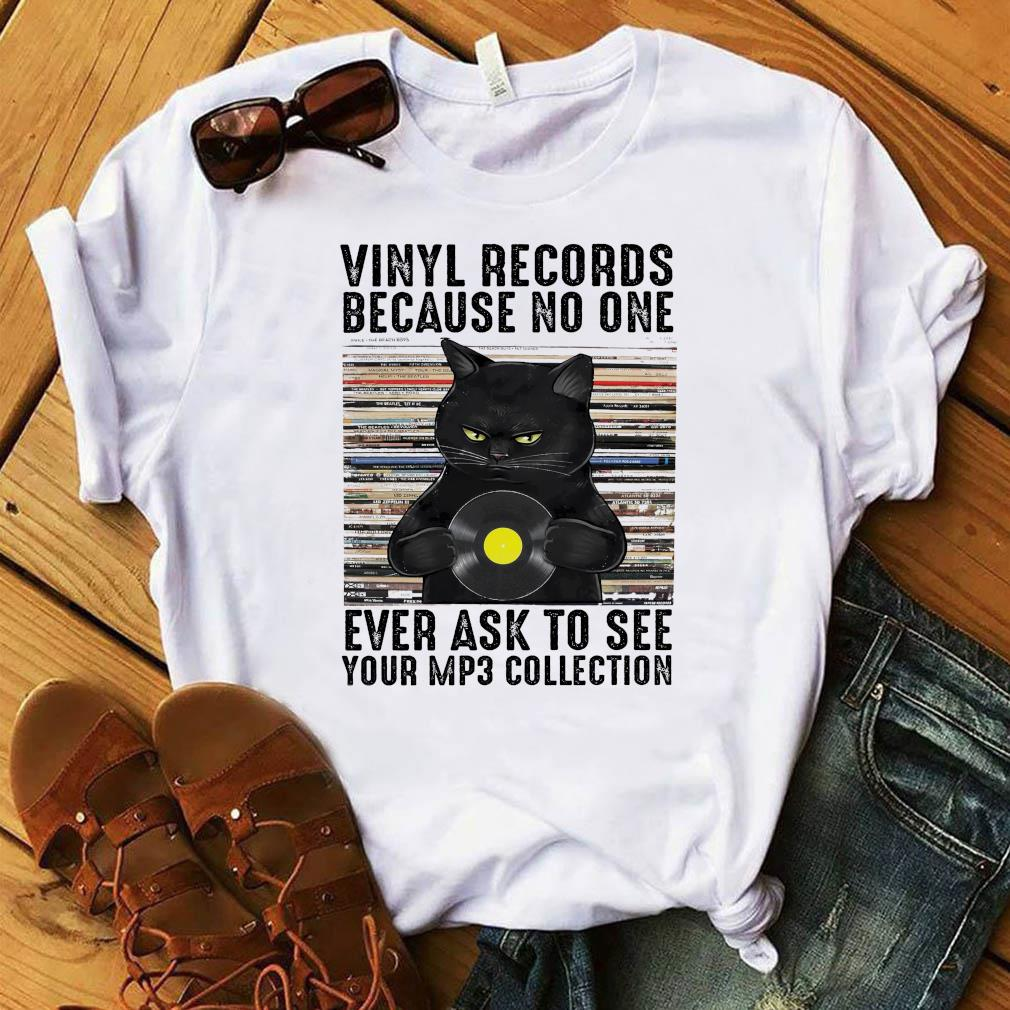 Black Cat Vinyl Records Because No One Ever Ask To See Your Mp3 Collection Vintage Shirt