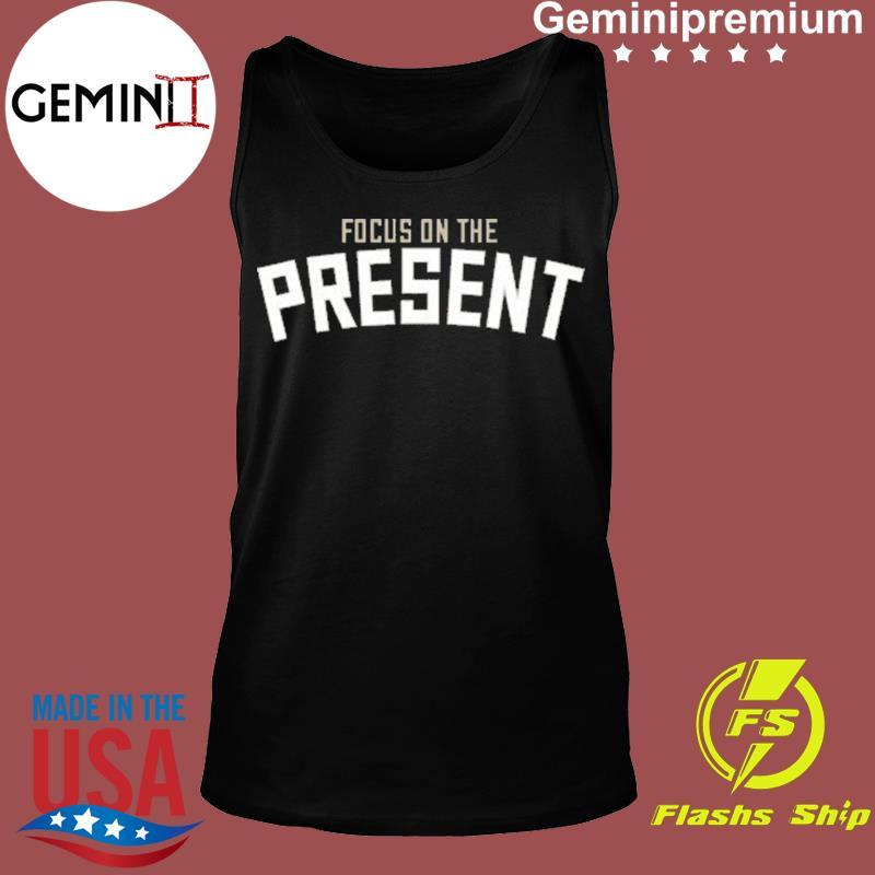 Focus On The Present Bucks Shirt Tank top
