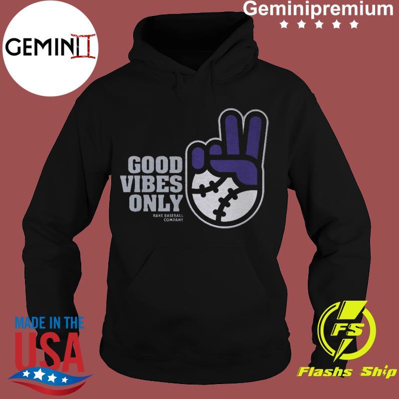 Good Vibes Only Rake Baseball Company T-Shirt Hoodie