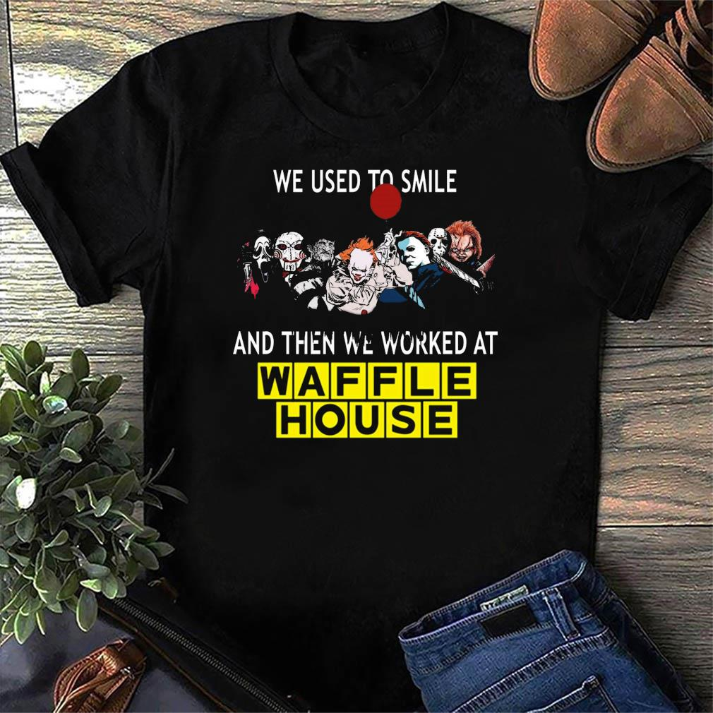 Horror Movie Chibi Character We Used To Smile And Then We Worked At Waffle House Shirt