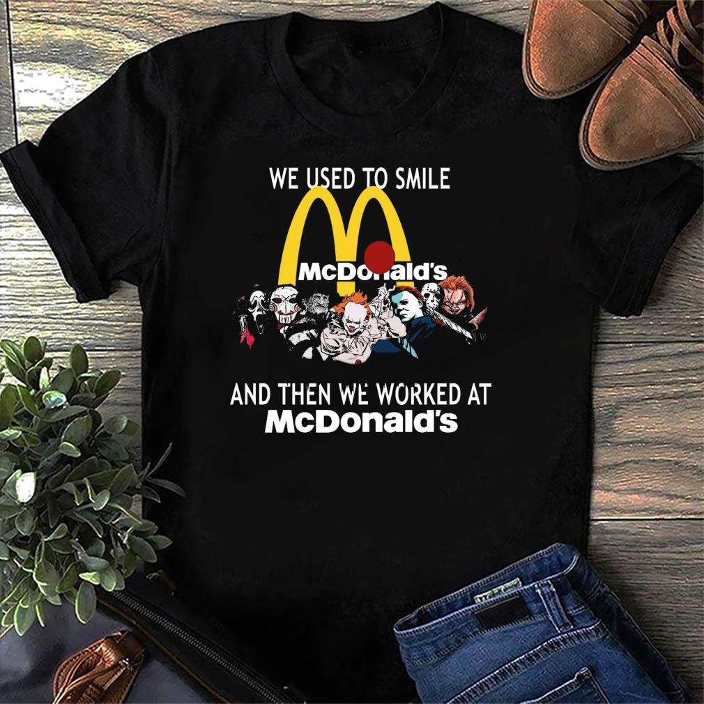 Official Horror Movie Chibi Character We Used To Smile And Then We Worked At MCDonald's Logo Shirt
