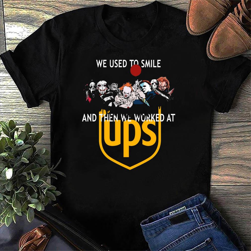 Official Horror Movie Chibi Character We Used To Smile And Then We Worked At UPS Logo Shirt