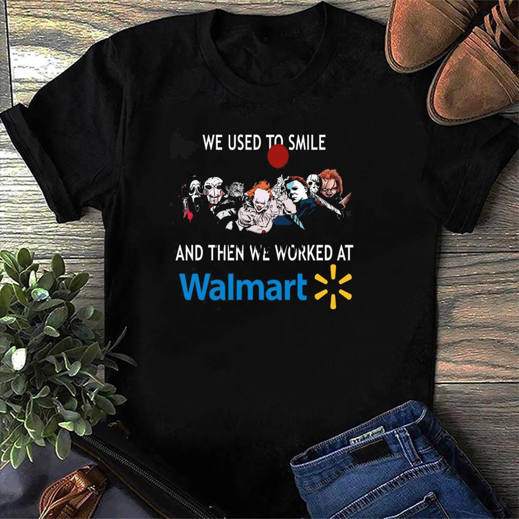 Official Horror Movie Chibi Character We Used To Smile And Then We Worked At Walmart Logo Shirt