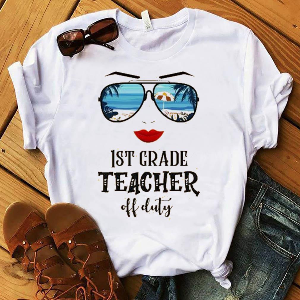 Summer Sunglasses Mom 1st Grade Teacher Off Duty Shirt