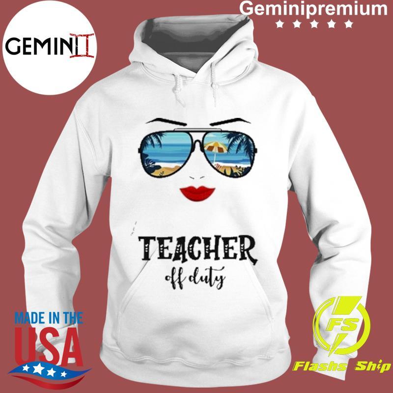 Summer Sunglasses Mom Teacher Off Duty Shirt Hoodie