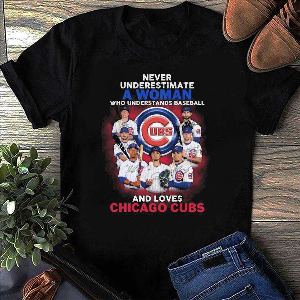 Never Underestimate A Woman Who Understands Baseball And Loves Chicago Cubs 2021 Signatures Shirt