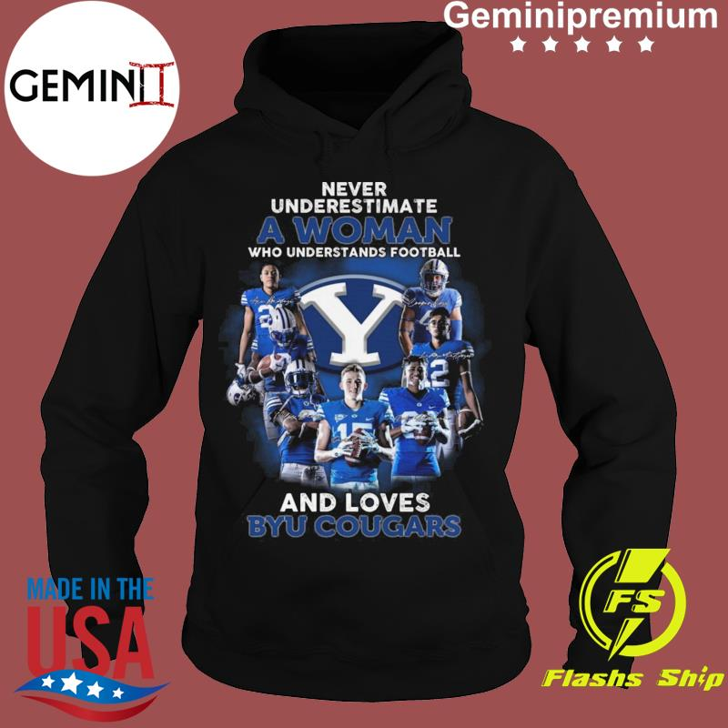 Never Underestimate A Woman Who Understands Football And Loves BYU Cougars Football Teams Signatures Shirt Hoodie