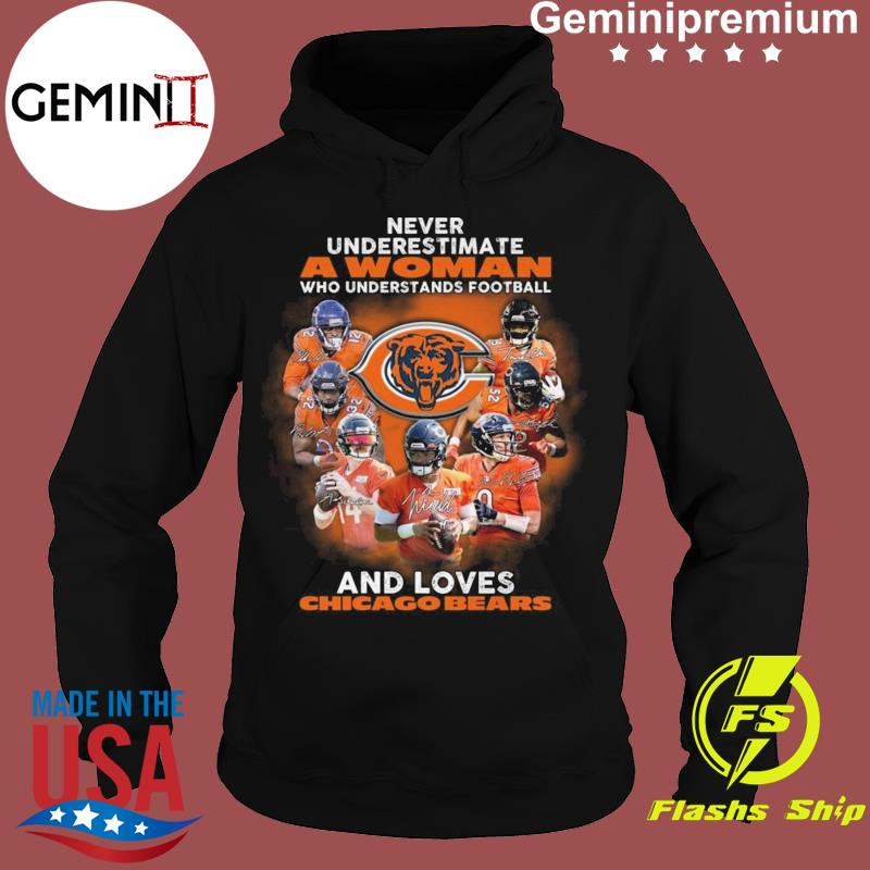 Never Underestimate A Woman Who Understands Football And Loves Chicago Bears 2021 Signatures Shirt Hoodie