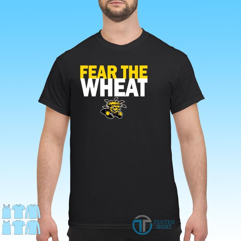 Fear The Wheat shirt