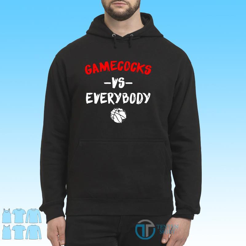 Gamecocks Vs Everybody Shirt Hoodie