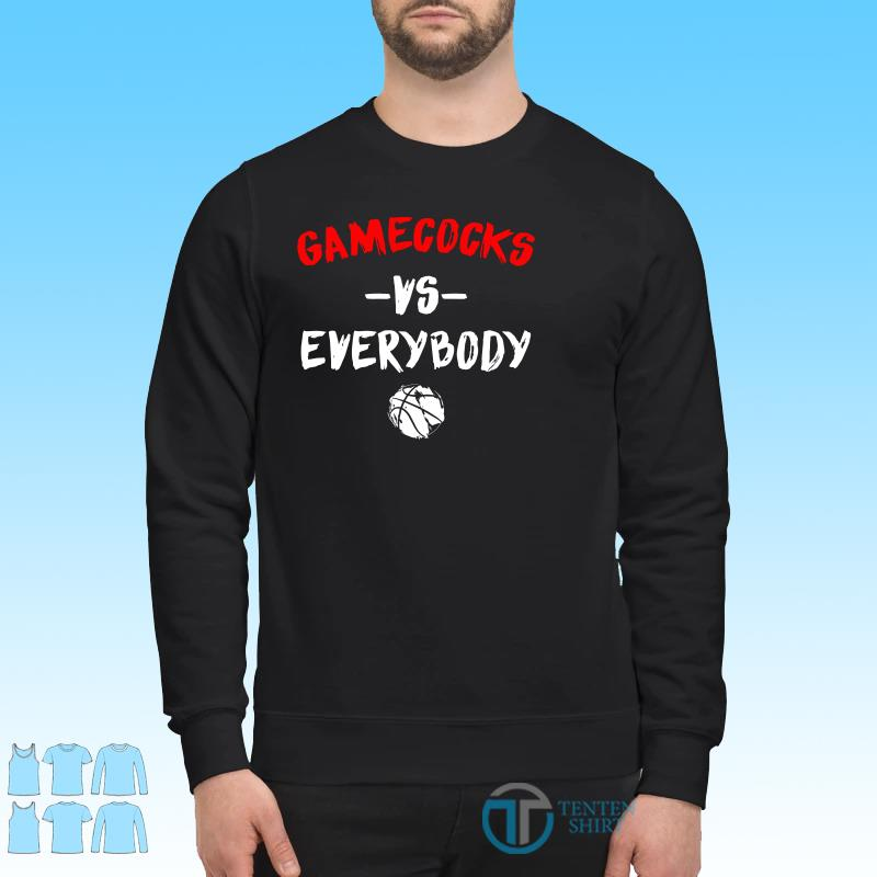 Gamecocks Vs Everybody Shirt Sweater