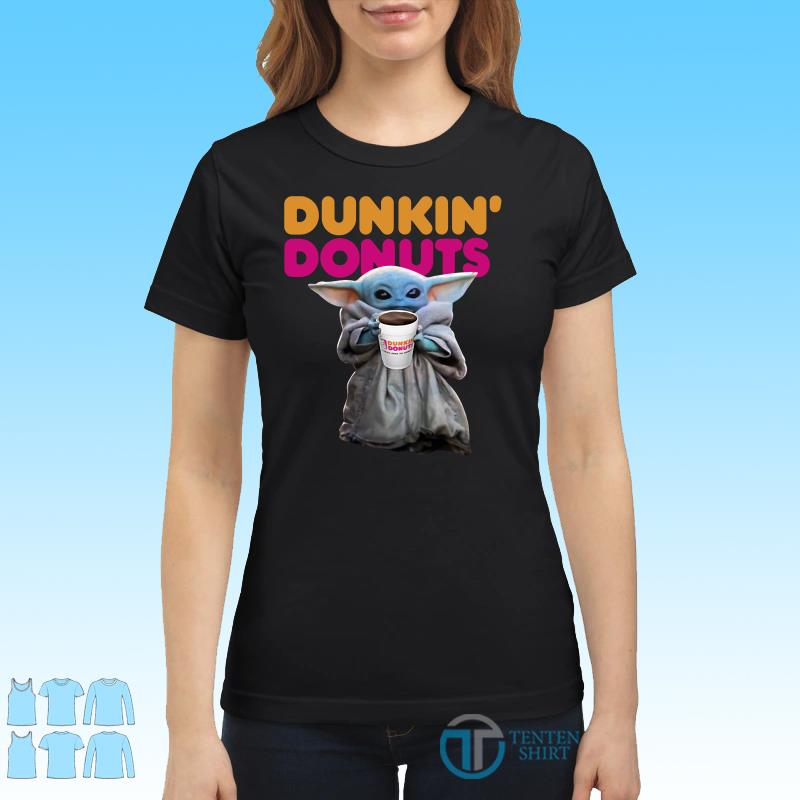 Star Wars Baby Yoda Dunkin' Donuts shirt Ladies tee