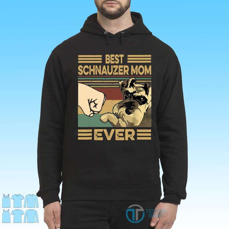 Vintage Best Schnauzer Mom Ever shirt Hoodie