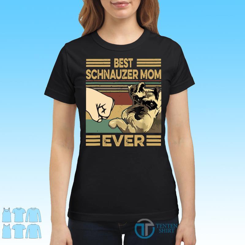 Vintage Best Schnauzer Mom Ever shirt Ladies tee