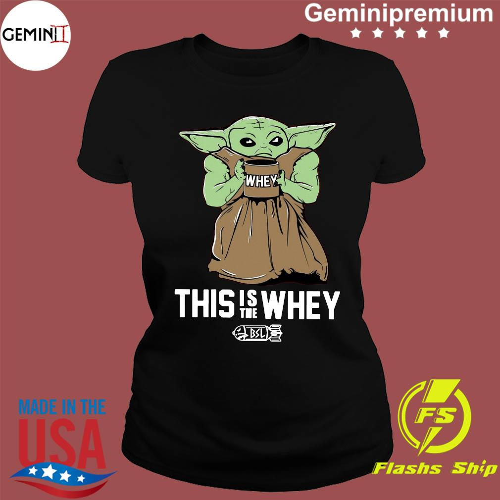 Baby Growda This Is The Whey s Ladies Tee