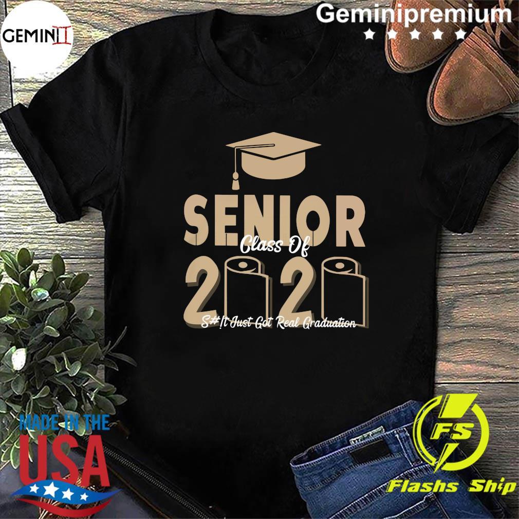 Official Senior Class Of 2020 shit just real graduation shirt