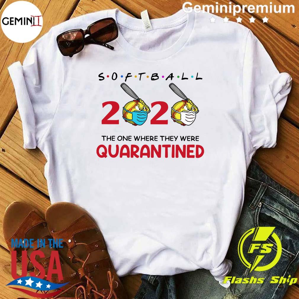 Softball 2020 the one where they were quarantined shirt