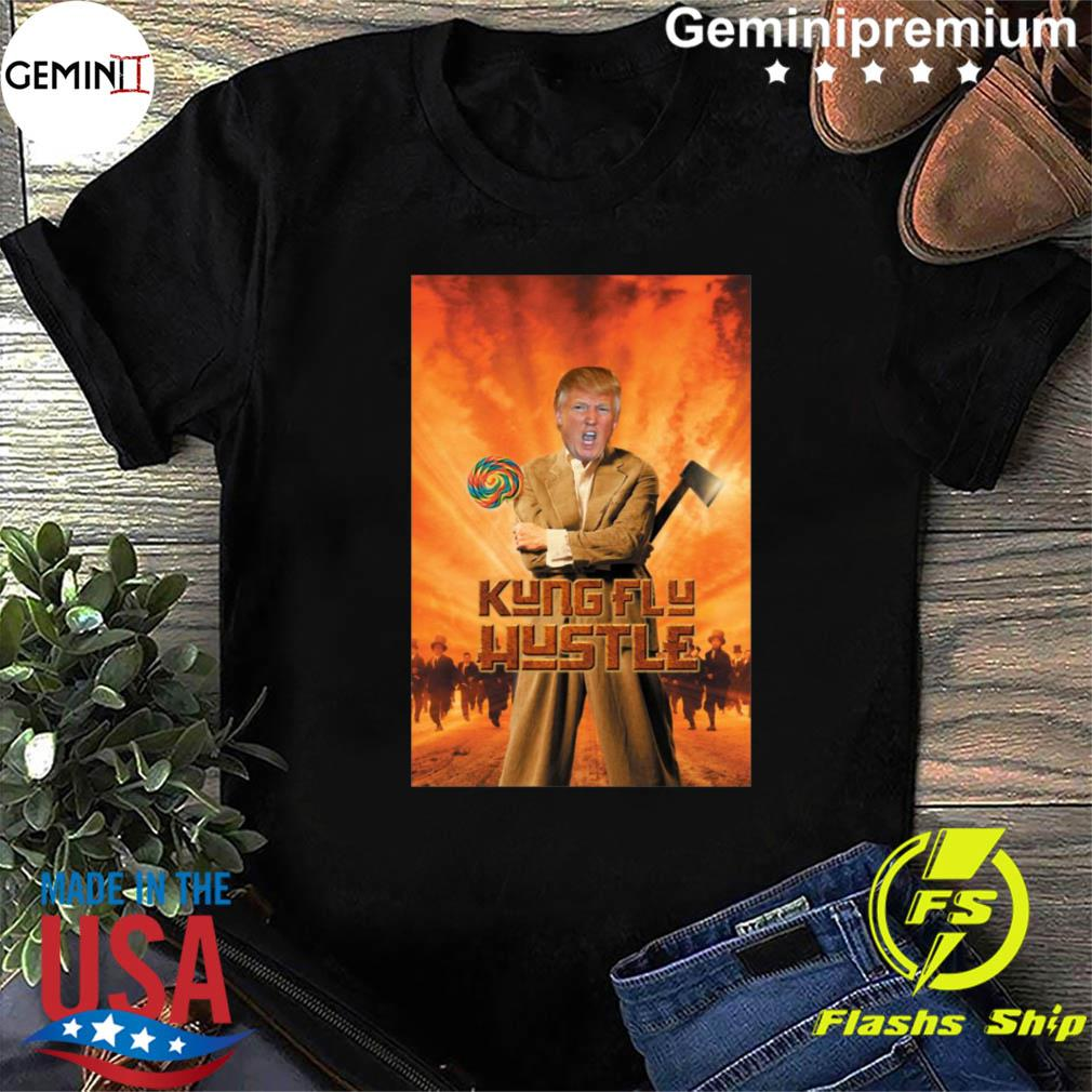 Trump Kung Flu Hustle Shirt