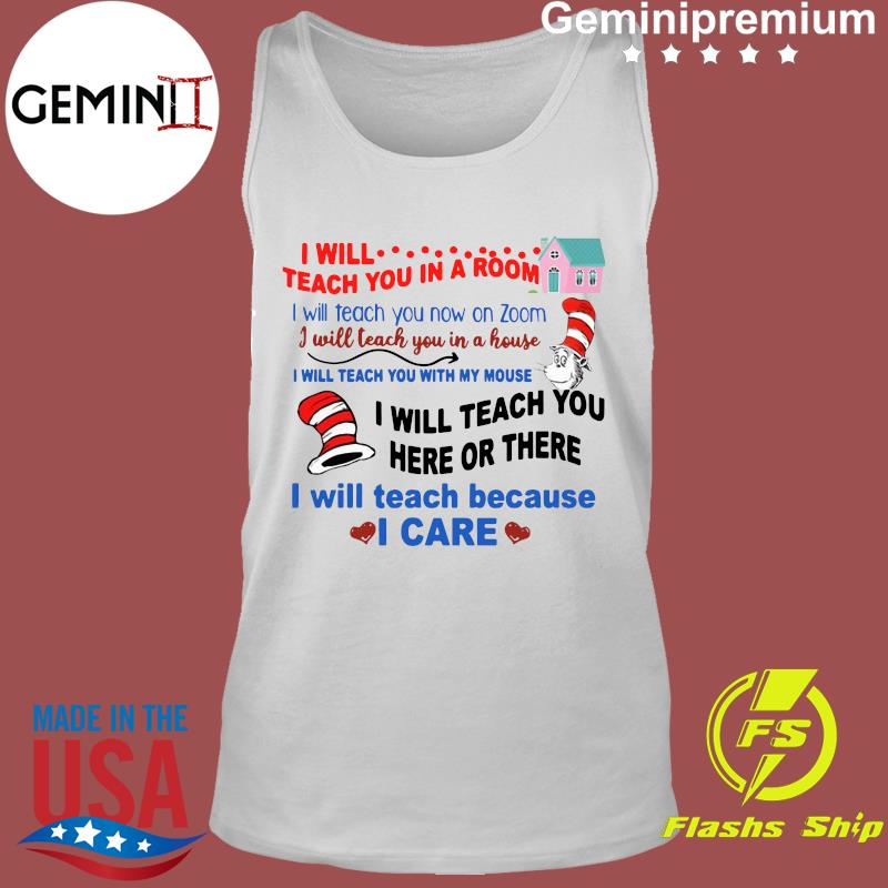 Dr.Seuss I Will Teach You In A Room I Will Teach You Now On Zoom Shirt Tank Top