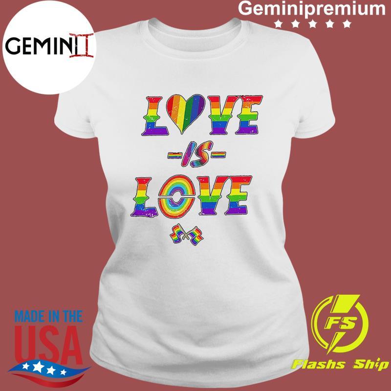 LGBT Love Is Love Pride Flag Shirt Ladies tee