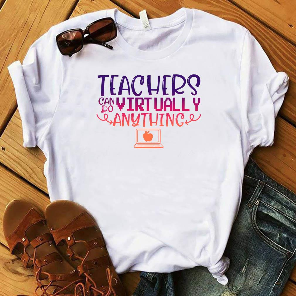 Teachers Can Do Virtually Anything Computer T-Shirt Official