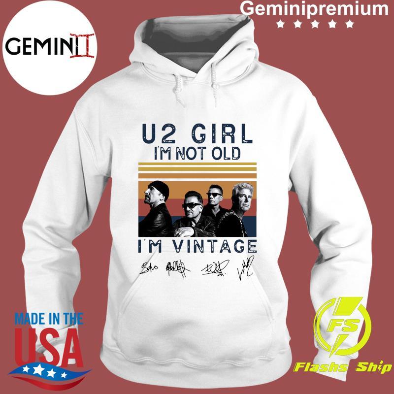 U2 Girl I'm Not Old I'm Vintage Signatures Shirt Hoodie